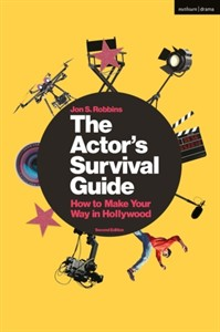 The Actor's Survival Guide : How to Make Your Way in Hollywood
